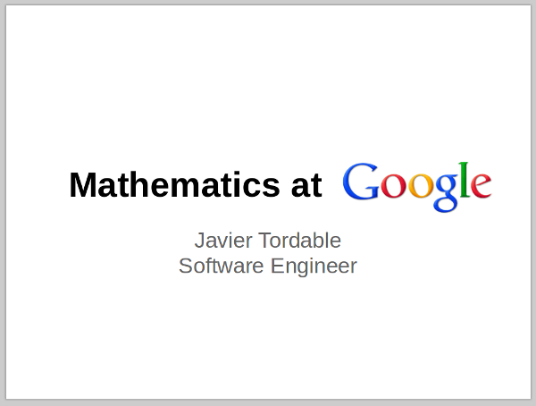 First slide of a presentation about Mathematics at Google.